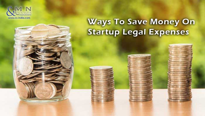 Ways To Save Money On Startup Legal Expenses